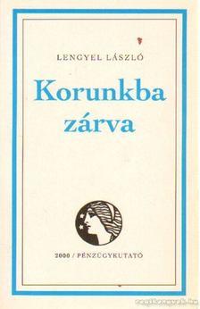 Lengyel László - Korunkba zárva [antikvár]