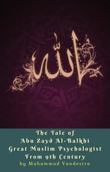 Vandestra Muhammad - The Tale of Abu Zayd Al-Balkhi Great Muslim Psychologist From 9th Century [eKönyv: epub, mobi]