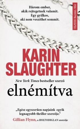 Karin Slaughter - Elnémítva - Egy gyilkos, aki nem veszíthet semmit [eKönyv: epub, mobi]
