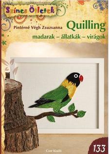Pintérné Végh Zsuzsanna - Quilling madarak - állatkák - virágok
