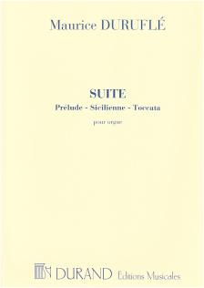 DURUFLÉ - SUITE . PRÉLUDE-SICILIENNE-TOCCATA POUR ORGUE