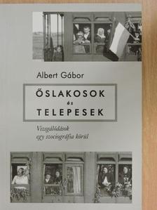 Albert Gábor - Őslakosok és telepesek [antikvár]