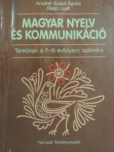 Antalné Szabó Ágnes - Magyar nyelv és kommunikáció - Tankönyv a 7-8. évfolyam számára [antikvár]