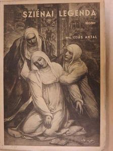 Ijjas Antal - Sziénai legenda [antikvár]