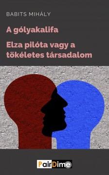 Babits Mihály - A gólyakalifa; Elza pilóta [eKönyv: epub, mobi]
