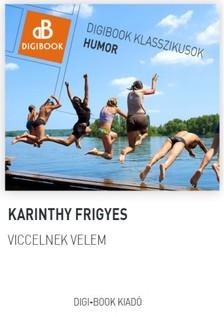 Karinthy Frigyes - Viccelnek velem [eKönyv: epub, mobi]