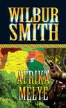WILBUR SMITH - AFRIKA MÉLYE