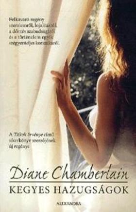 Diane Chamberlain - Kegyes hazugságok