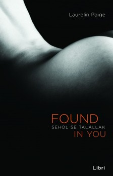 Laurelin Paige - Sehol se talállak - Found in You [eKönyv: epub, mobi]