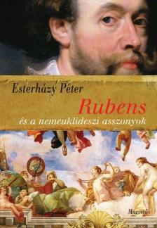 ESTERHÁZY PÉTER - Rubens és a nemeuklideszi asszonyok