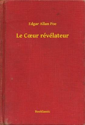 Edgar Allan Poe - Le Cour révélateur [eKönyv: epub, mobi]