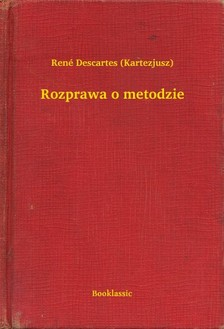 René Descartes - Rozprawa o metodzie [eKönyv: epub, mobi]