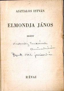 Asztalos István - Elmondja János (dedikált) [antikvár]