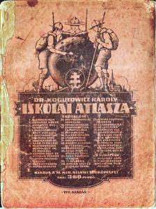 Dr. Kogutowicz Károly - Dr. Kogutowicz Károly Iskolai Atlasza [antikvár]