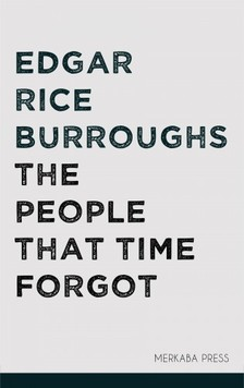 Edgar Rice Burroughs - The People that Time Forgot [eKönyv: epub, mobi]