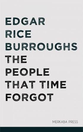 Edgar Rice Burroughs - The People that Time Forgot [eKönyv: epub, mobi]