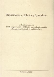 Dr. Tenke Sándor - Református értelmiség új utakon [antikvár]