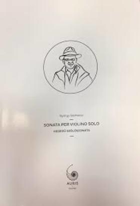 SELMECZI GYÖRGY - HEGEDŰ SZÓLÓSZONÁTA (SONATA PER VIOLINO SOLO)