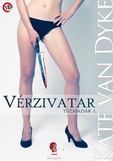 Kate Van Dyke - Vérzivatar - Tűzmadár I. [antikvár]