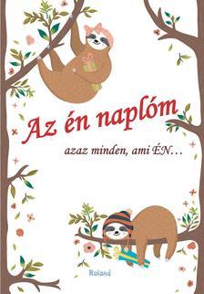 Lengyel Orsolya - Az én naplóm - azaz minden ami ÉN... (állatos borító)