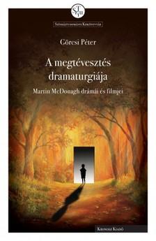 Görcsi Péter - A megtévesztés dramaturgiája [eKönyv: pdf]