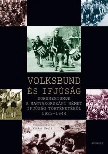(szerk.) Vitári Zsolt - Volksbund és ifjúság [eKönyv: pdf]