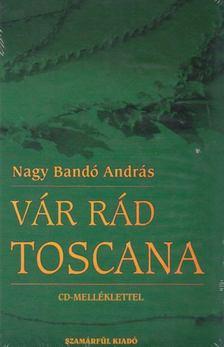 NAGY BANDÓ ANDRÁS - Vár rád Toscana [antikvár]