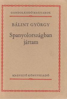 Bálint György - Spanyolországban jártam [antikvár]