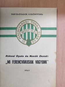 """Novák Dezső - """"Mi ferencvárosiak vagyunk"""" [antikvár]"""