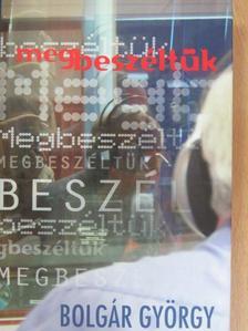 Bolgár György - Megbeszéltük [antikvár]