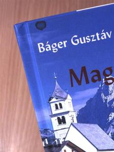 Báger Gusztáv - Magasság, mélység [antikvár]