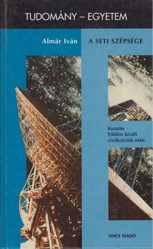 Almár Iván - A SETI szépsége [antikvár]
