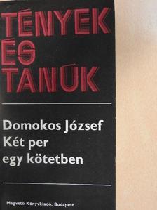 Domokos József - Két per egy kötetben [antikvár]