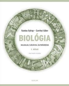 Fazekas György, Szerényi Gábor - Biológia I. kötet - Molekulák, élőlények, életműködések