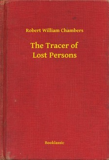Chambers Robert William - The Tracer of Lost Persons [eKönyv: epub, mobi]