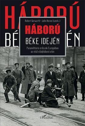 Háború béke idején - Paramilitáris erőszak Európában az első világháború után