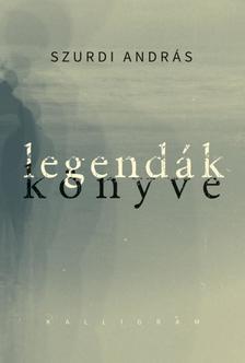 Szurdi András - Legendák könyve
