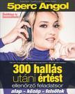 DEZSÉNYI ISTVÁN, SALÁNKI ÁGNES - 5 Perc Angol 300 hallás utáni értést ellenőrző feladatsor (alap-közép-felsőfok)