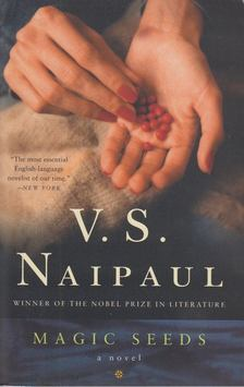 Naipaul, V.S. - Magic Seeds [antikvár]