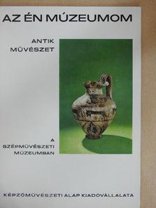 Szabó Miklós - Antik művészet a Szépművészeti Múzeumban [antikvár]
