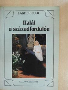 Lakner Judit - Halál a századfordulón [antikvár]