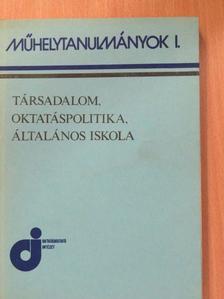 Dr. Fülöp Tamásné - Társadalom, oktatáspolitika, általános iskola [antikvár]