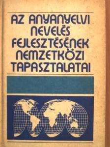 A. K. Markova - Az anyanyelvi nevelés fejlesztésének nemzetközi tapasztalatai [antikvár]
