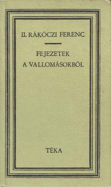 II. Rákóczi Ferenc - Fejezetek a vallomásokból [antikvár]