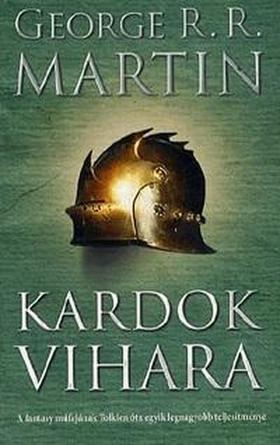 George R. R. Martin - KARDOK VIHARA - A TŰZ ÉS JÉG DIADALA III.