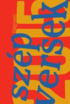 Válogatta, szerkesztette: Szegő János - Szép versek 2015