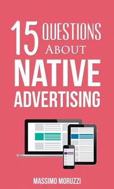 Moruzzi Massimo - 15 Questions About Native Advertising [eKönyv: epub, mobi]