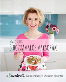Szabó Jucus - 5 hozzávalós vacsorák