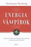 Christiane  Northrup - Energiavámpírok - Kerüld el a kimerítő és mérgező kapcsolatokat, és nyerd vissza az életerőd [eKönyv: epub, mobi]