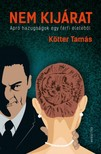 Kötter Tamás - Nem kijárat - Apró hazugságok egy férfi életéből [eKönyv: epub, mobi]